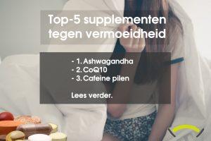 Welke vitamines/supplementen tegen vermoeidheid?