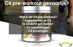 Is de C4 pre-workout gevaarlijk? Wij zochten het uit.