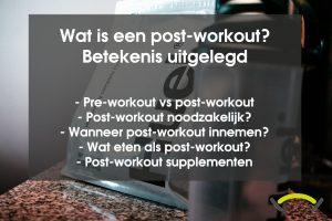 Wat is een post-workout? Betekenis en alles wat je moet weten