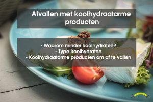 Afvallen met koolhydraatarme producten