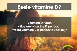 Welke vitamine D is het beste om te kopen?