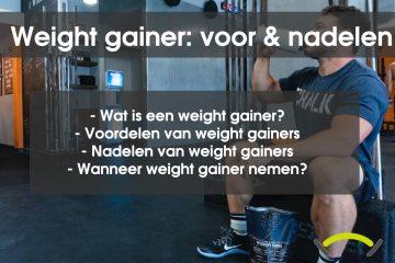 Weight gainer voordelen en nadelen